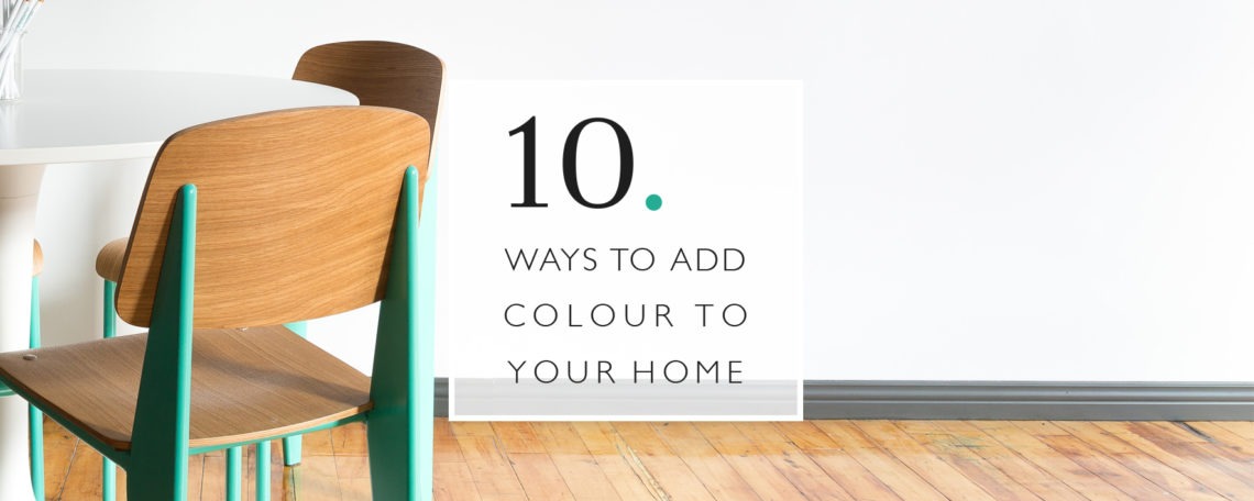 10 Ways To Add Colour To Your Home