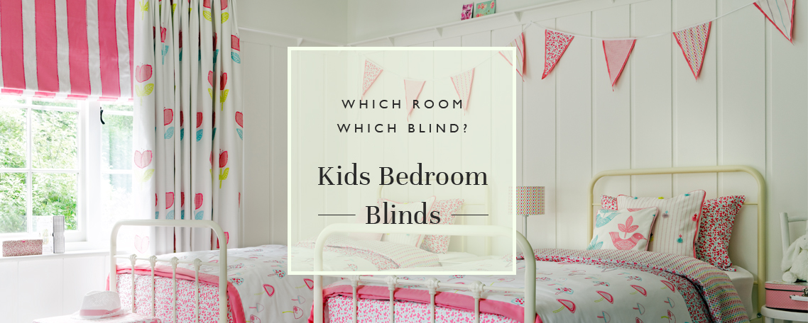 Which Room, Which Blind? Kids Bedroom Blinds