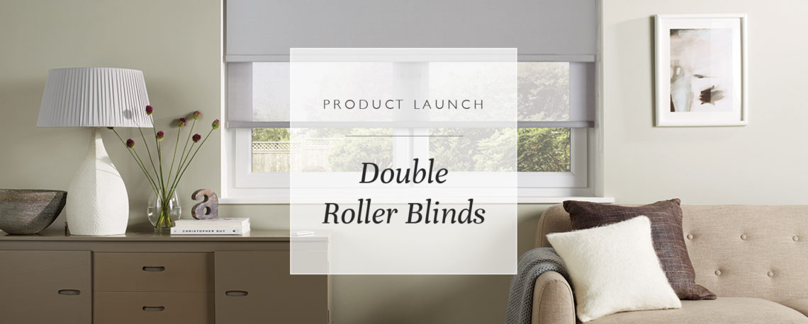 Product Launch: Double Roller Blinds