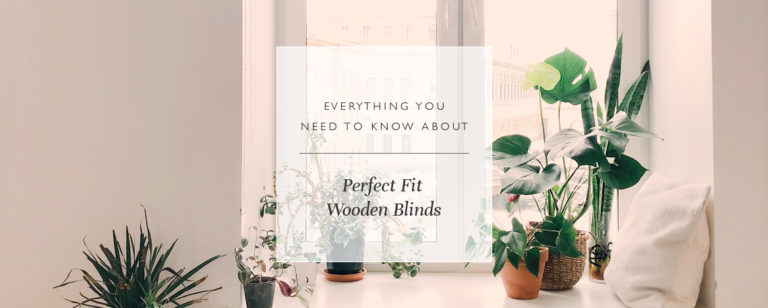 Everything You Need To Know About Perfect Fit Wooden Blinds thumbnail