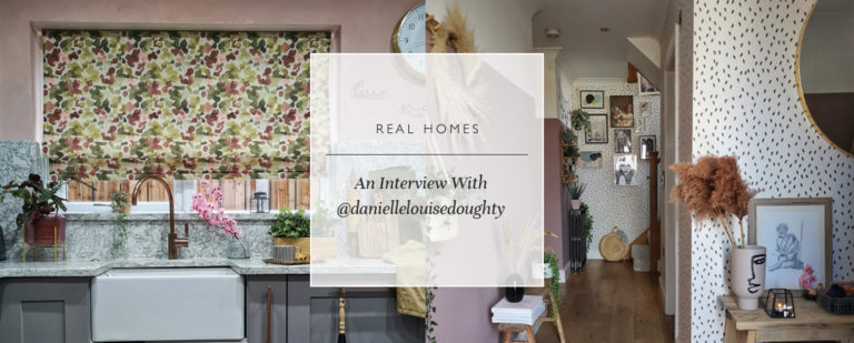 Real Homes: An Interview With @daniellelouisedoughty thumbnail